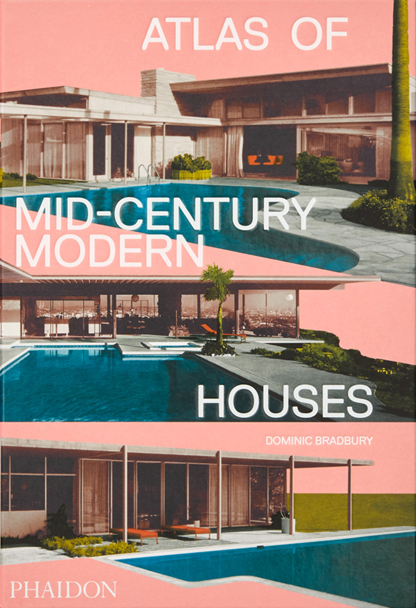 Atlas Of Mid Century Modern Houses New Mags